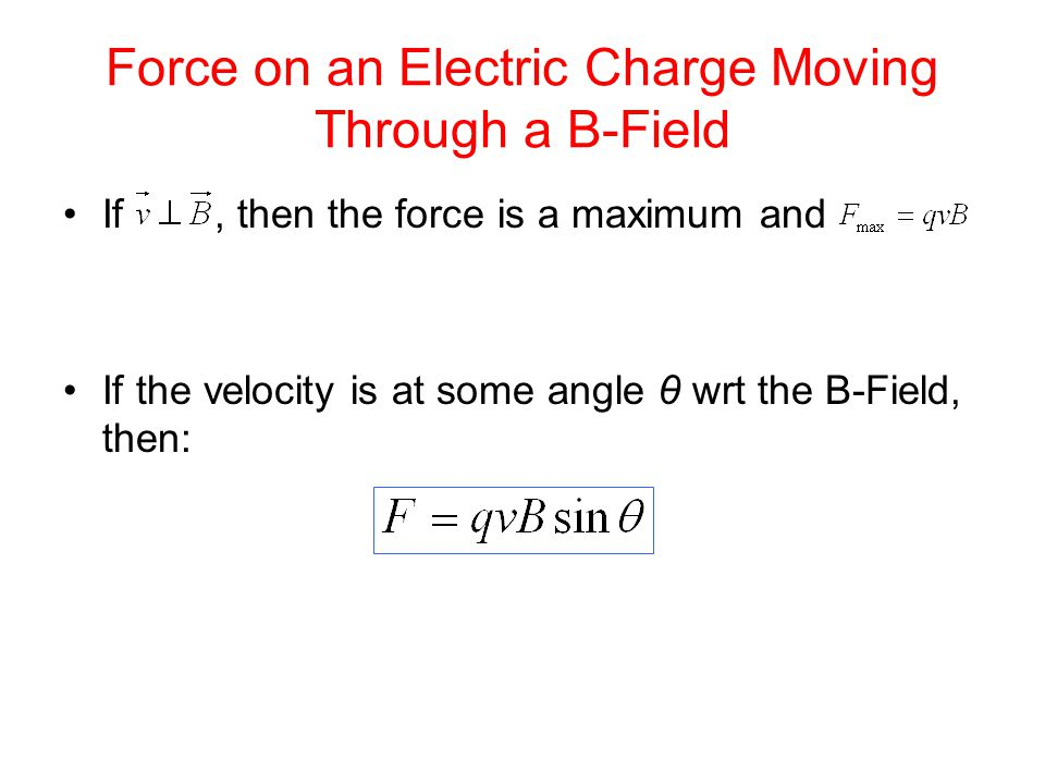 Path of an Electron in a Magnetic Field If, then the electron will move in a curved circular path, and the magnetic force acting on it will act like a centripetal force The radius of the circular orbit will be: The period for 1 revolution will be: The Cyclotron Frequency is: