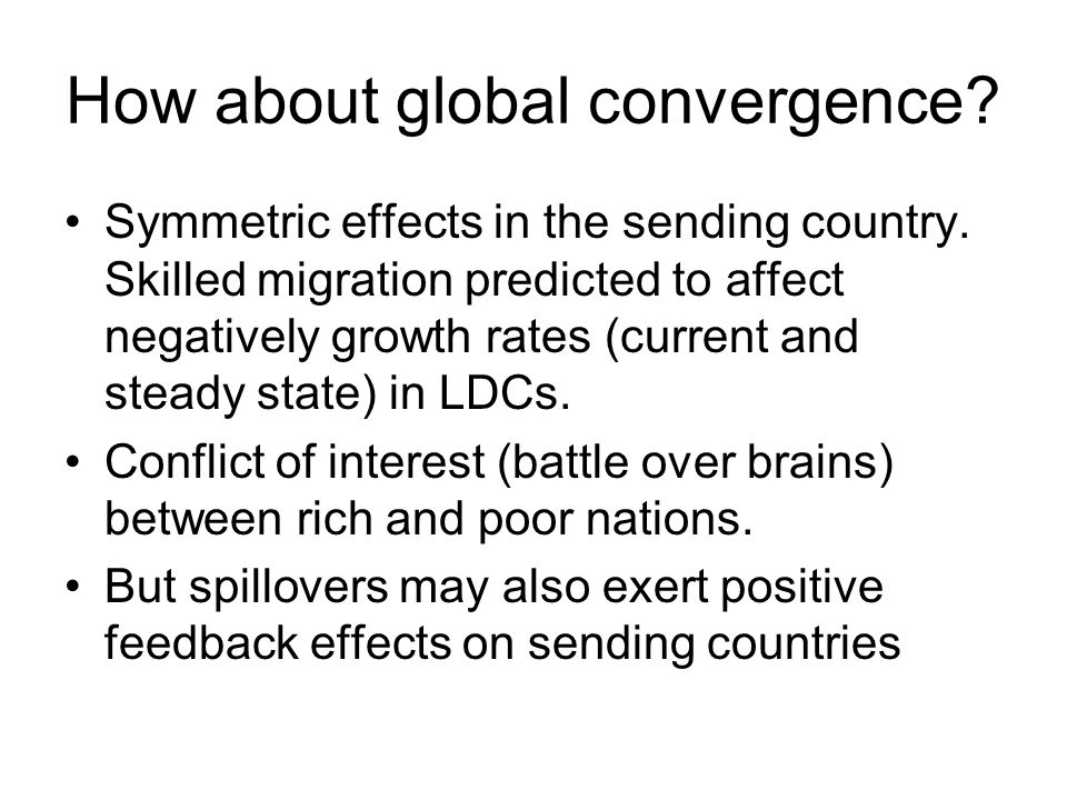 How about global convergence. Symmetric effects in the sending country.