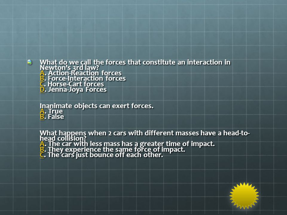 What do we call the forces that constitute an interaction in Newton s 3rd law.