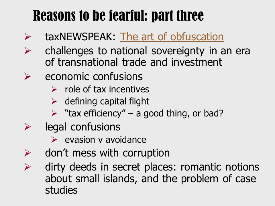 taxNEWSPEAK: The art of obfuscationThe art of obfuscation  challenges to national sovereignty in an era of transnational trade and investment  economic confusions  role of tax incentives  defining capital flight  tax efficiency – a good thing, or bad.