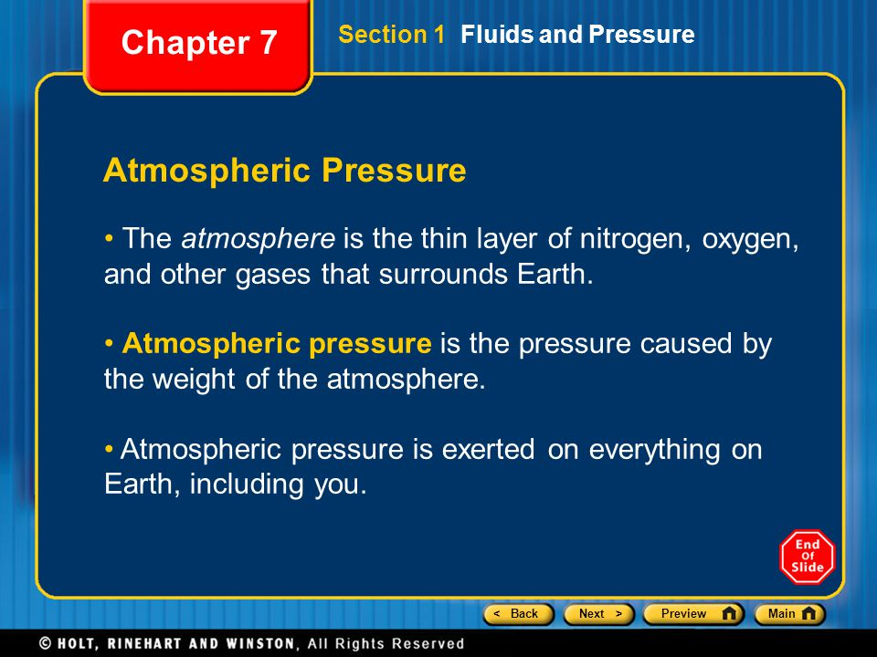 < BackNext >PreviewMain Atmospheric Pressure The atmosphere is the thin layer of nitrogen, oxygen, and other gases that surrounds Earth. Atmospheric p
