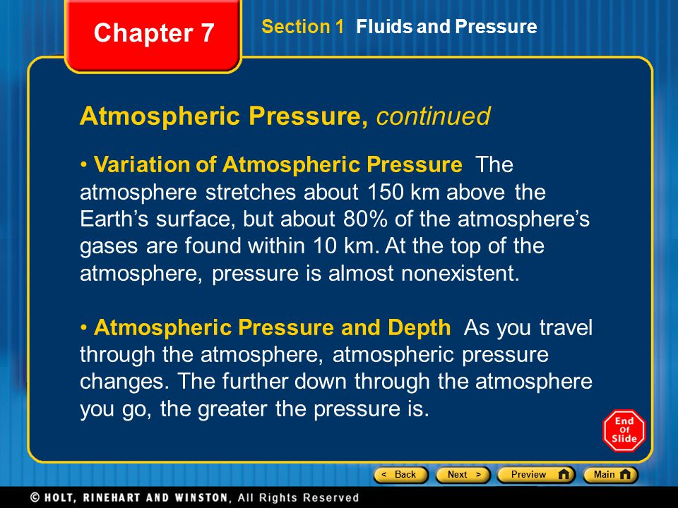 < BackNext >PreviewMain Atmospheric Pressure, continued Variation of Atmospheric Pressure The atmosphere stretches about 150 km above the Earth's surf