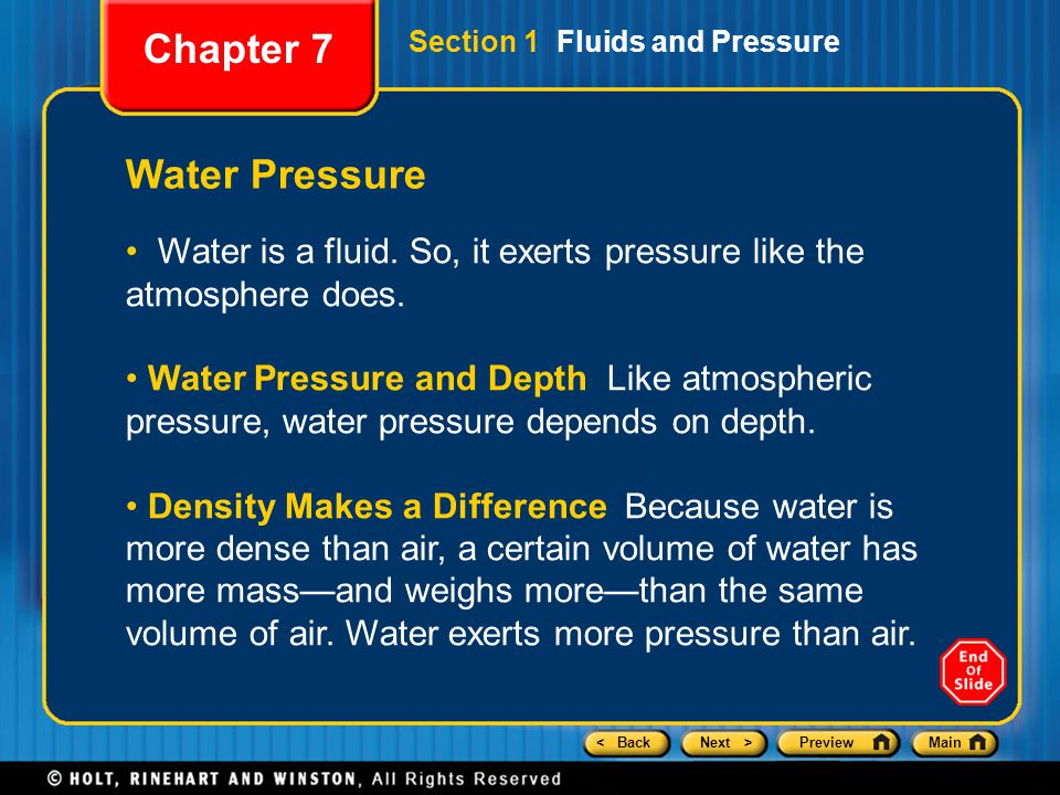 < BackNext >PreviewMain Water Pressure Water is a fluid. So, it exerts pressure like the atmosphere does. Water Pressure and Depth Like atmospheric pr