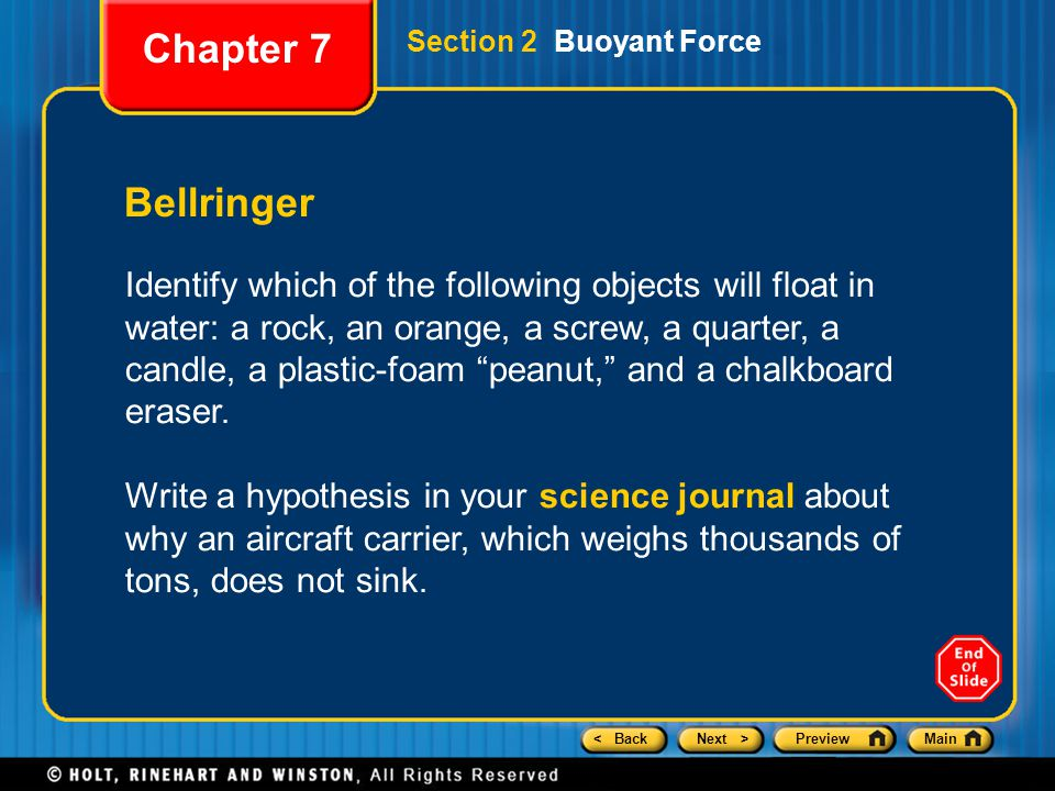 < BackNext >PreviewMain Bellringer Identify which of the following objects will float in water: a rock, an orange, a screw, a quarter, a candle, a pla