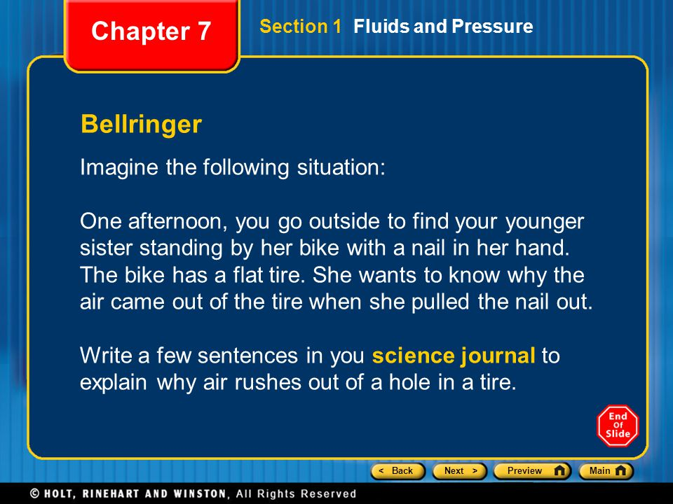 < BackNext >PreviewMain Section 1 Fluids and Pressure Bellringer Imagine the following situation: One afternoon, you go outside to find your younger s