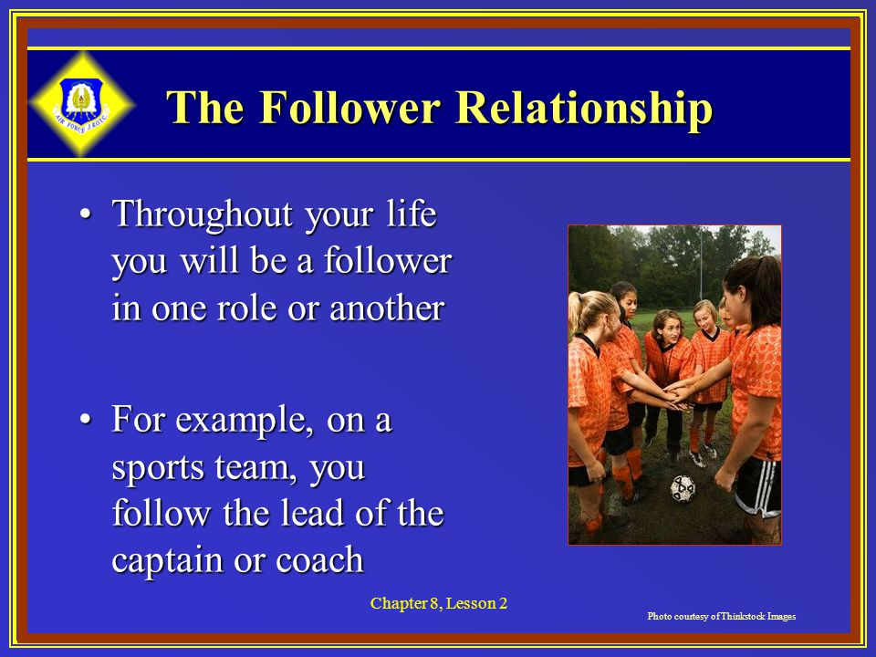Chapter 8, Lesson 2 Summary What is the importance of good followership?What is the importance of good followership.
