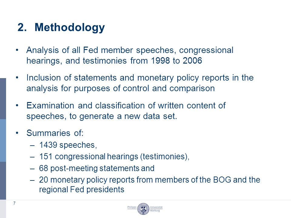7 2.Methodology Analysis of all Fed member speeches, congressional hearings, and testimonies from 1998 to 2006 Inclusion of statements and monetary po