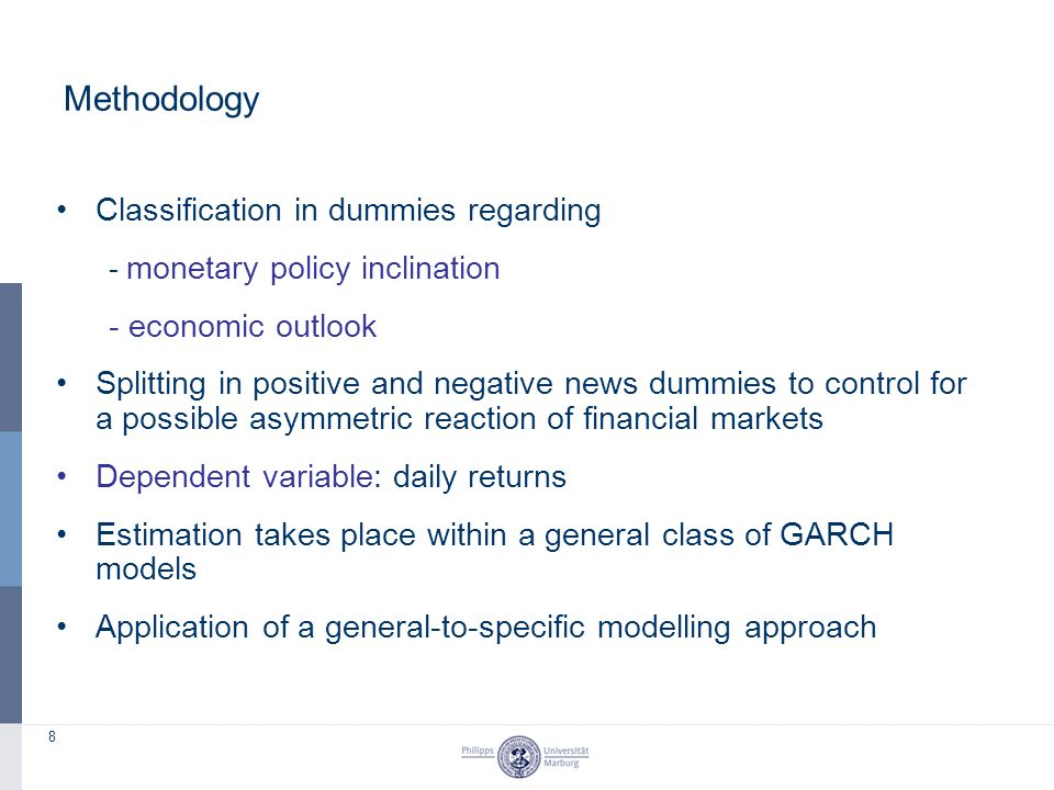 8 Methodology Classification in dummies regarding - monetary policy inclination - economic outlook Splitting in positive and negative news dummies to