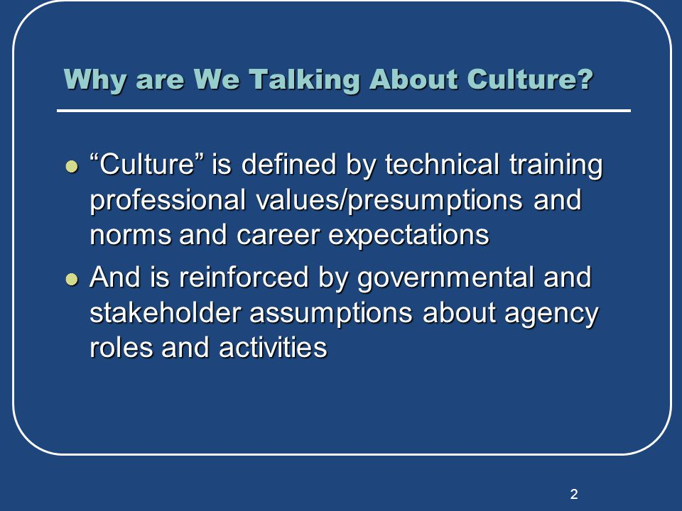 2 Why are We Talking About Culture.