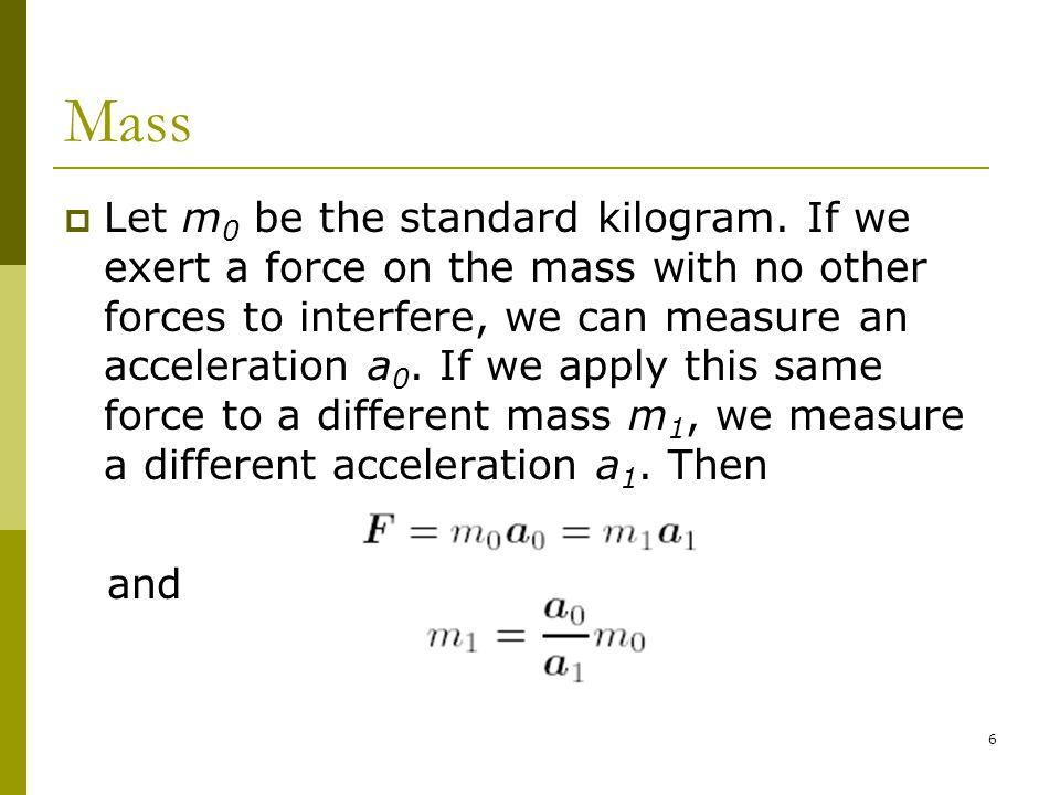 6 Mass  Let m 0 be the standard kilogram.