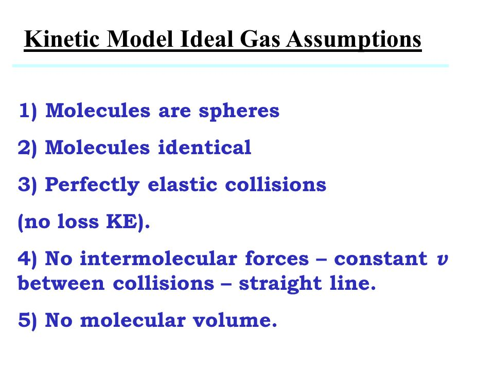 Pressure, Temperature As T goes up molecular KE goes up, P goes up.