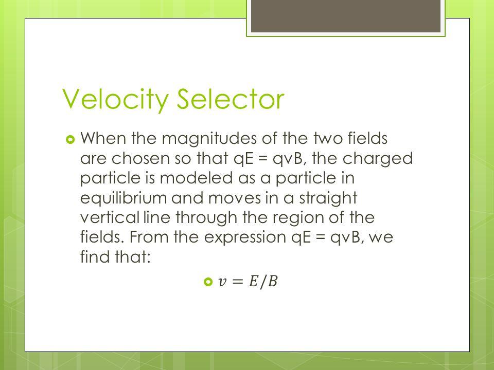Velocity Selector