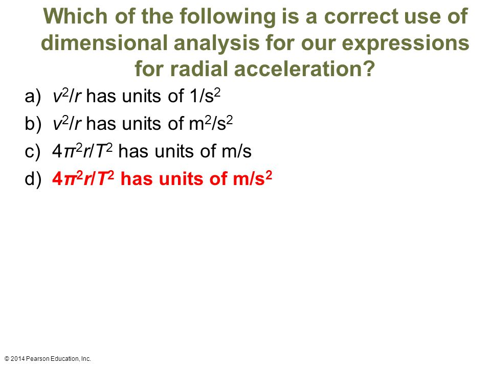 Which of the following is a correct use of dimensional analysis for our expressions for radial acceleration.