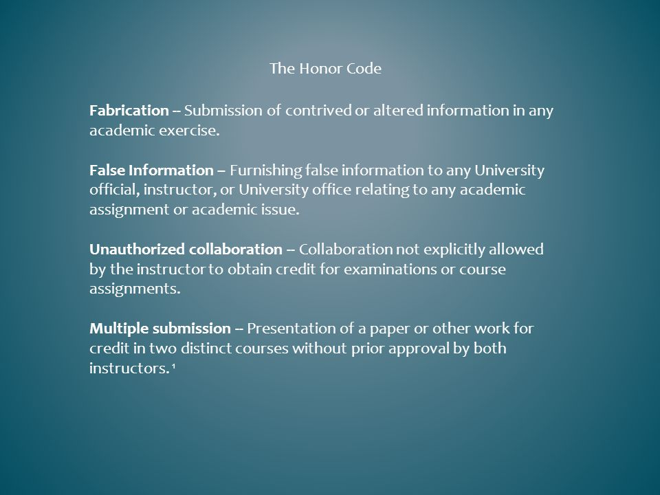 Fabrication -- Submission of contrived or altered information in any academic exercise.