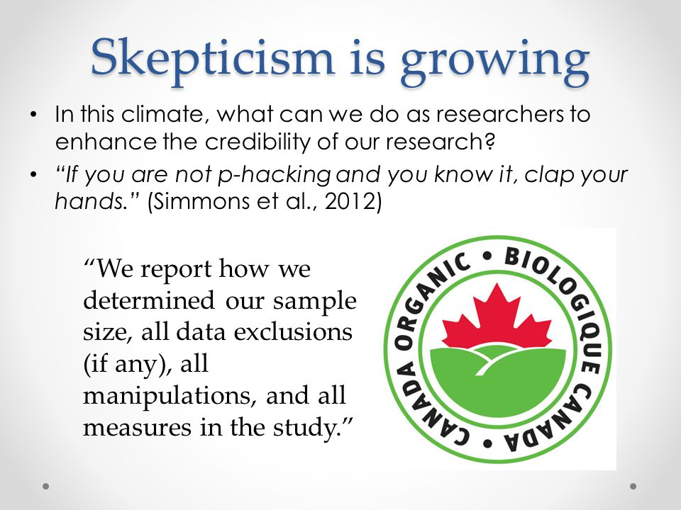 Skepticism is growing In this climate, what can we do as researchers to enhance the credibility of our research.