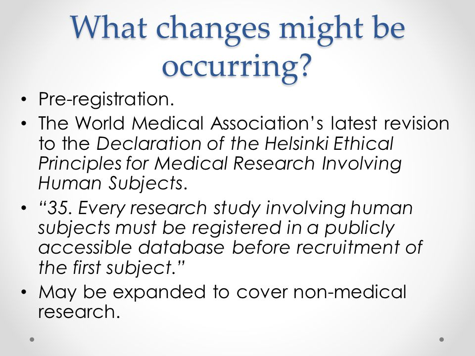 What changes might be occurring. Pre-registration.