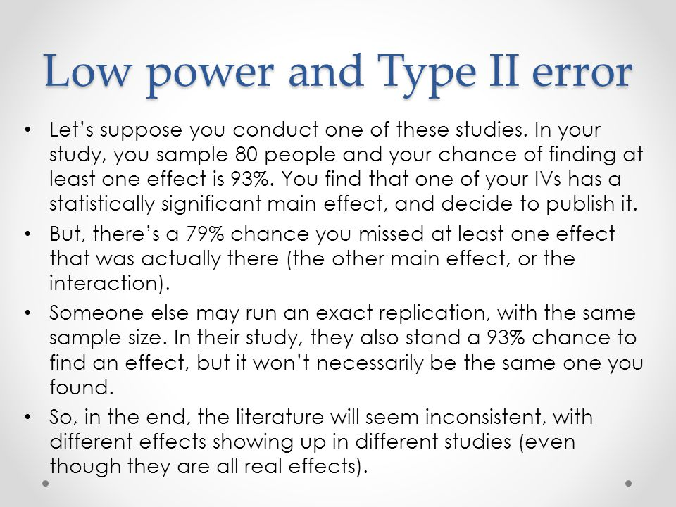 Low power and Type II error Let's suppose you conduct one of these studies.
