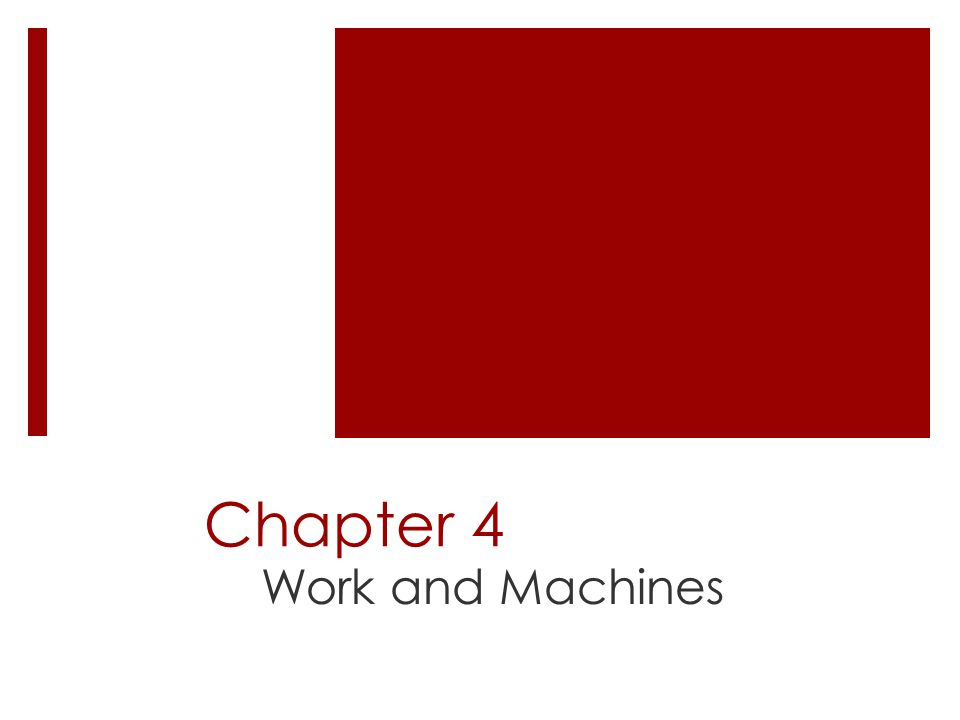 Chapter 4 Work and Machines