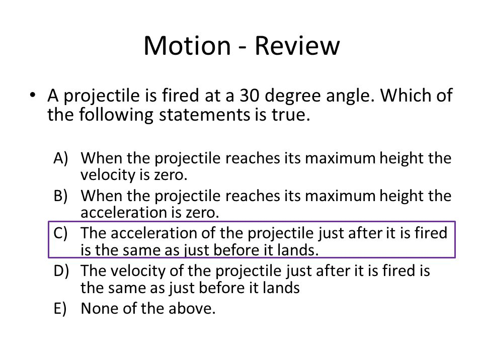 Motion - Review A projectile is fired at a 30 degree angle.