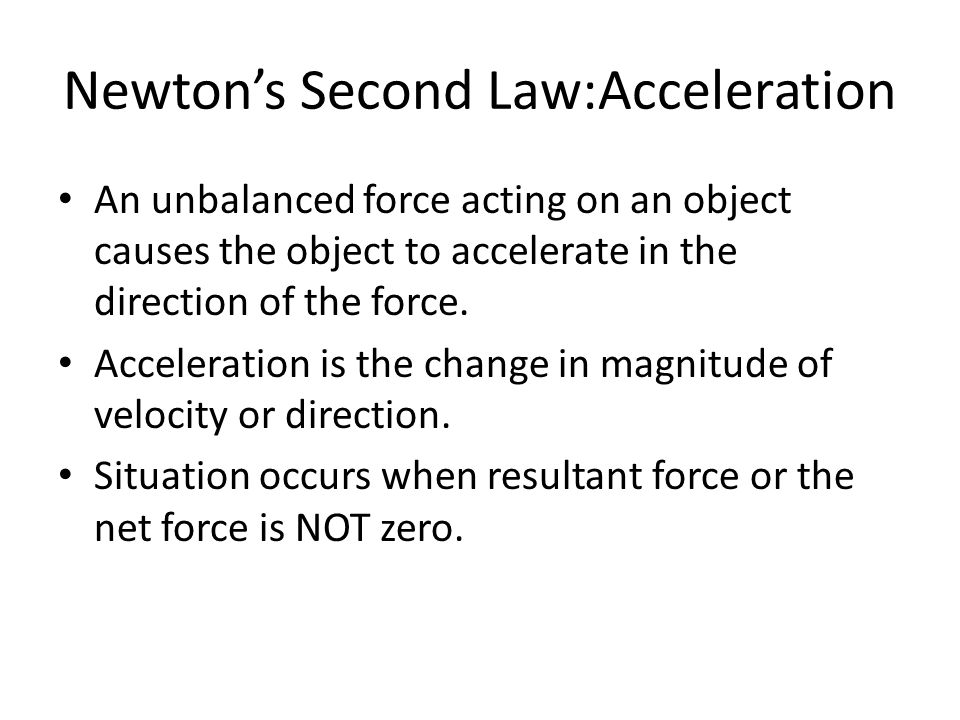 Formula Acceleration is directly proportional to the net force.