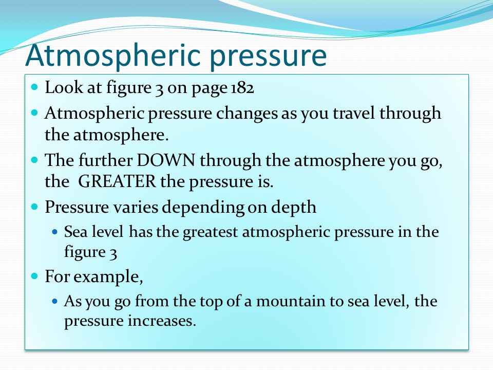 Water Pressure Increases as depth increases A diver feels more pressure the deeper he swims because more water above the diver is being pulled by Earth's gravitational force AND the atmospheric pressure presses down on the water, so the total pressure on the diver includes water pressure and atmospheric pressure Water exerts more pressure than air, because water is more dense than air.