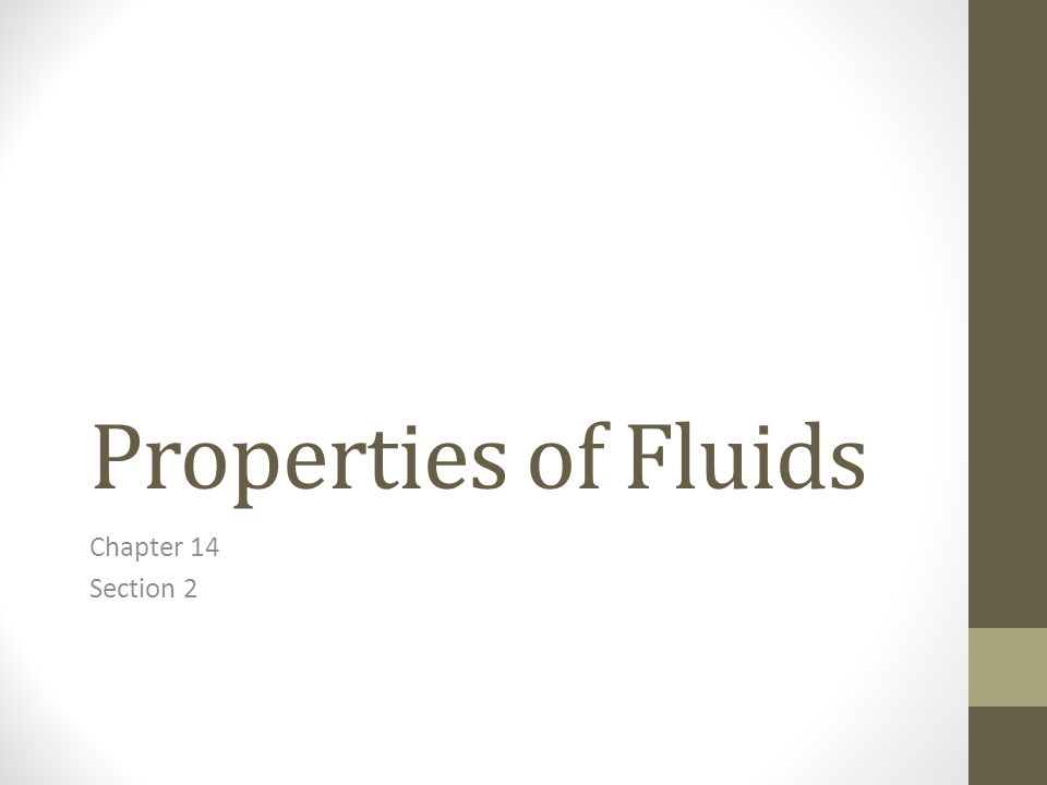 Properties of Fluids Chapter 14 Section 2