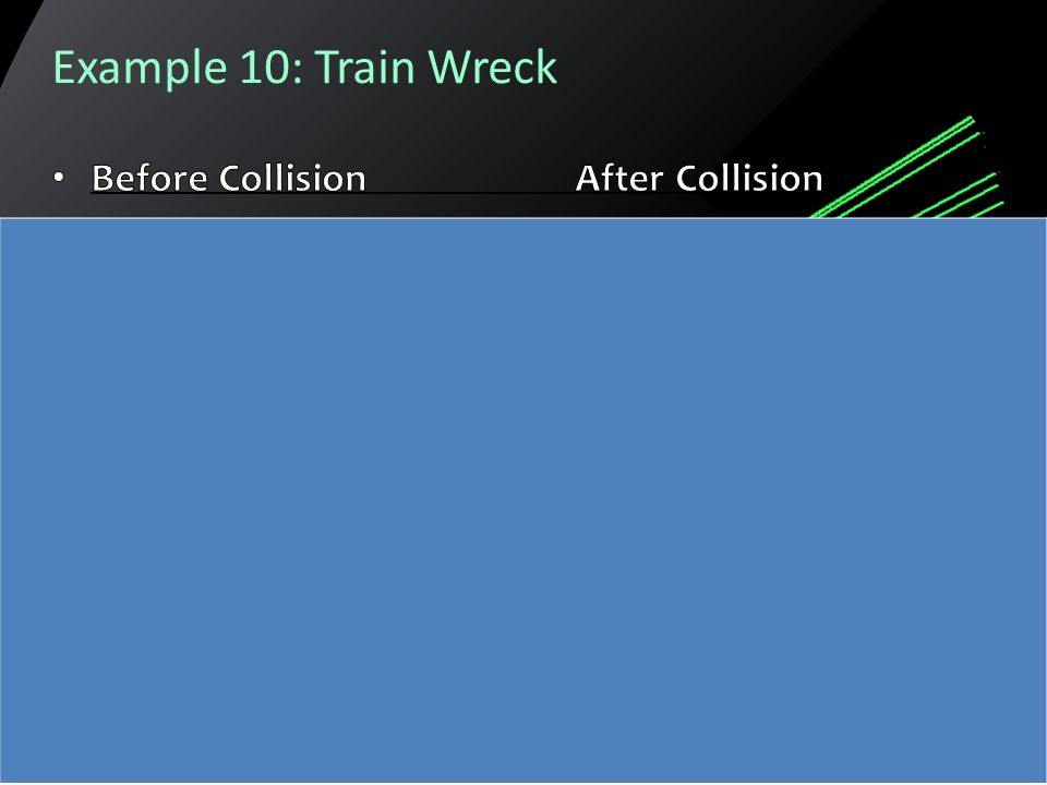 Example 10: Train Wreck