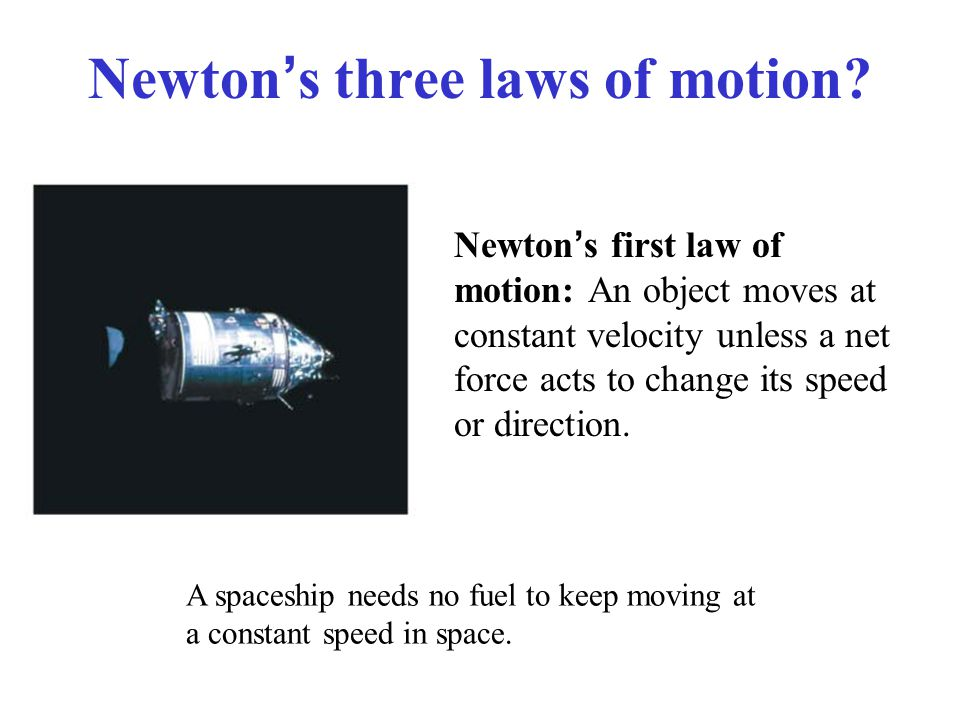 Newton's three laws of motion.