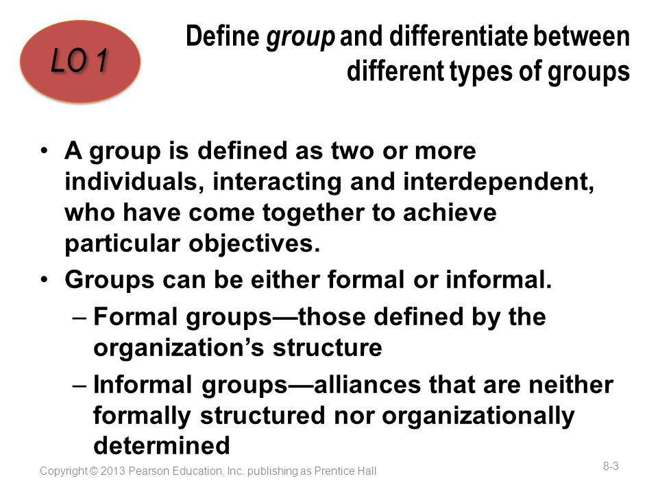 Define group and differentiate between different types of groups A group is defined as two or more individuals, interacting and interdependent, who have come together to achieve particular objectives.