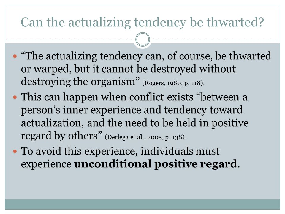 Can the actualizing tendency be thwarted.