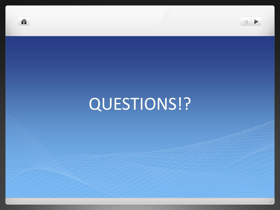 QUESTIONS!?