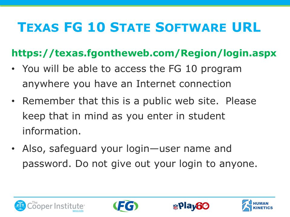 T EXAS FG 10 S TATE S OFTWARE URL   You will be able to access the FG 10 program anywhere you have an Internet connection Remember that this is a public web site.