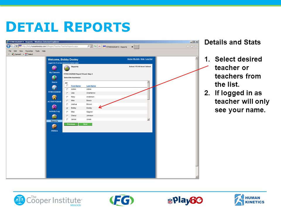 D ETAIL R EPORTS Details and Stats 1.Select desired teacher or teachers from the list.