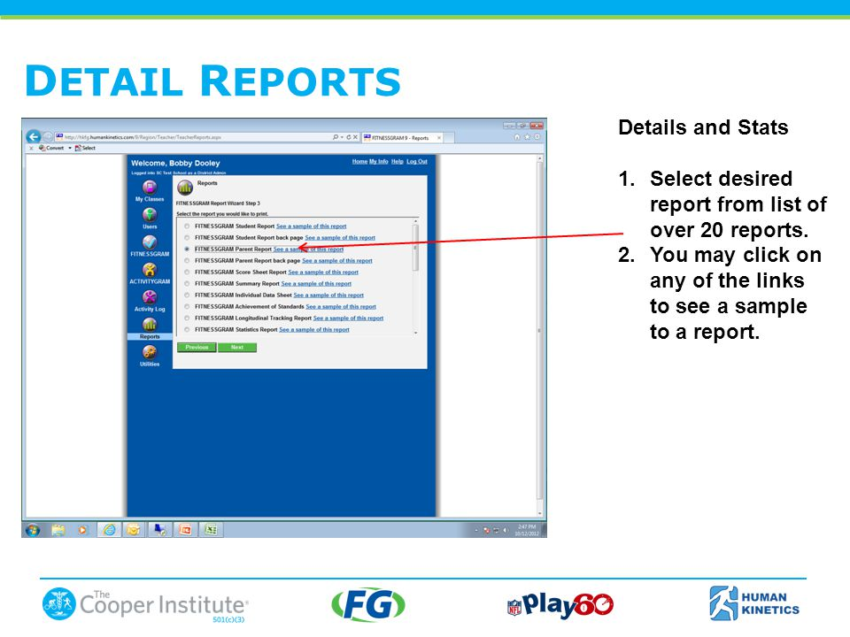 D ETAIL R EPORTS Details and Stats 1.Select desired report from list of over 20 reports.