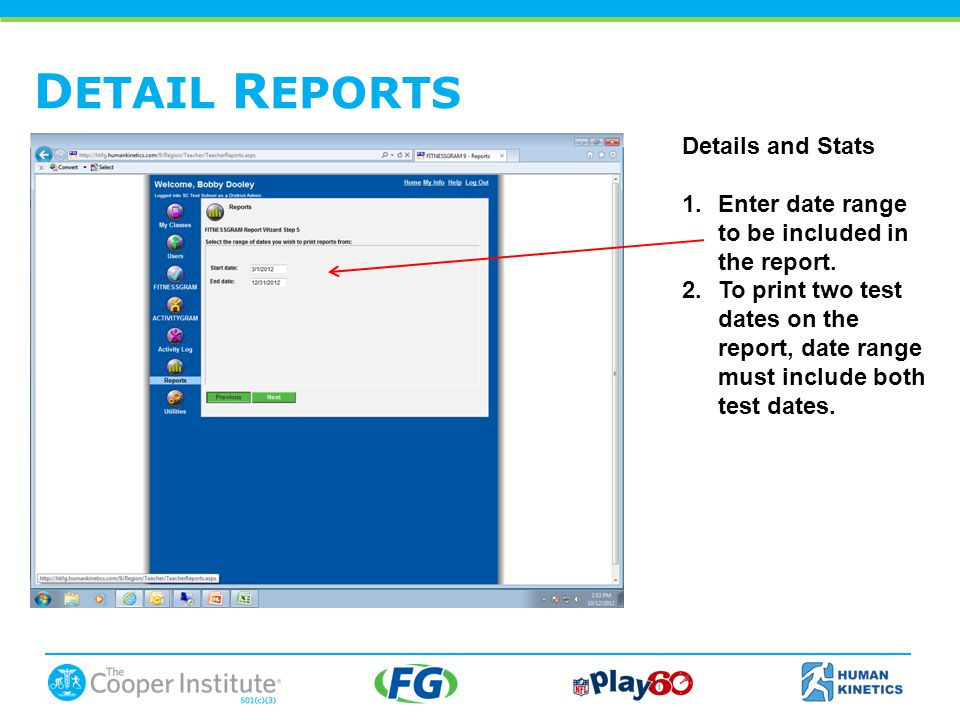 D ETAIL R EPORTS Details and Stats 1.Enter date range to be included in the report.
