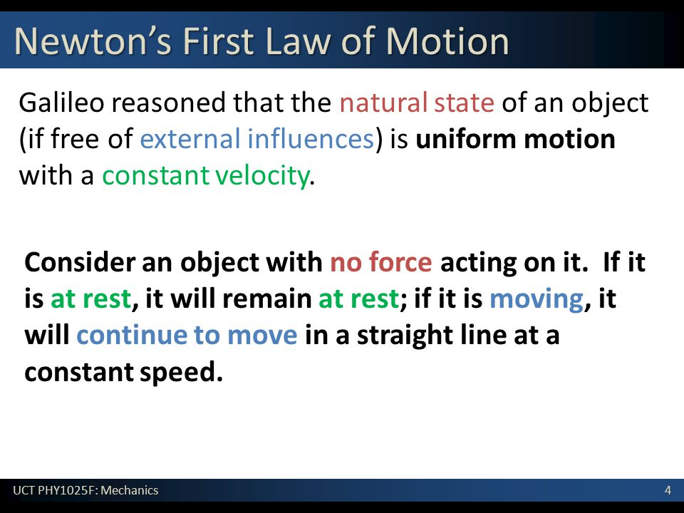 15 UCT PHY1025F: Mechanics Dynamics An object is in motion when the net force acting on it is not zero.