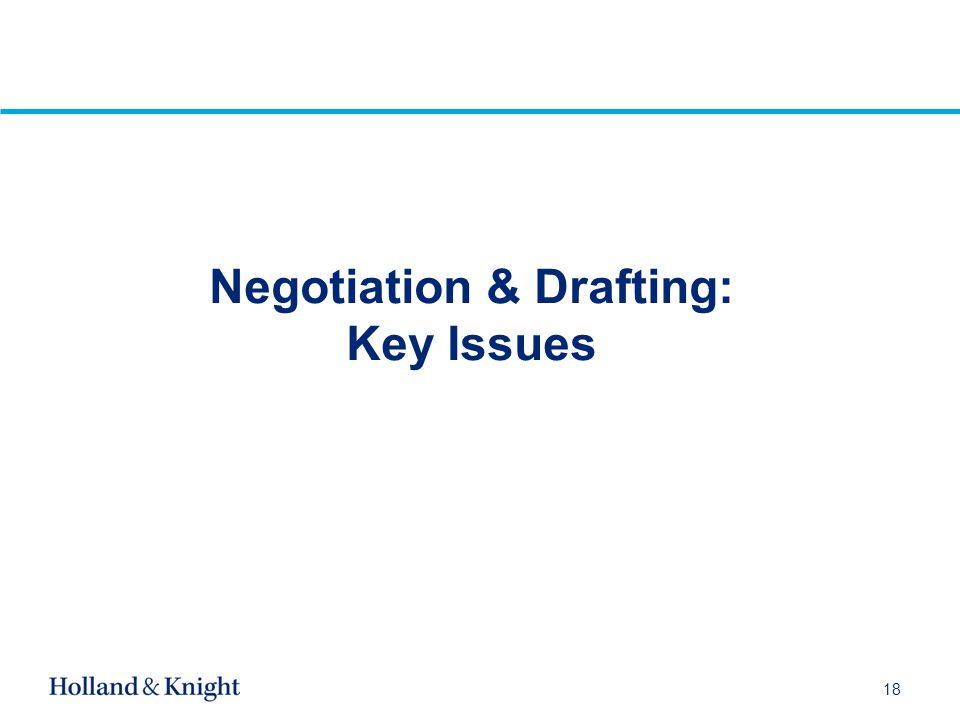 Negotiation & Drafting: Key Issues 18