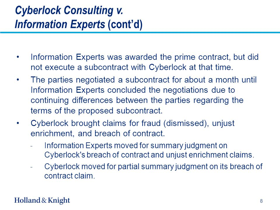 Information Experts was awarded the prime contract, but did not execute a subcontract with Cyberlock at that time.