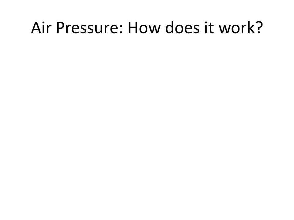 Air Pressure: How does it work?