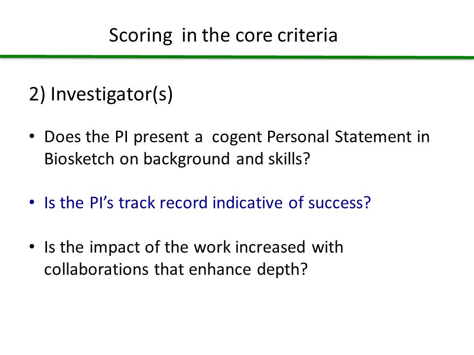 2) Investigator(s) Does the PI present a cogent Personal Statement in Biosketch on background and skills.