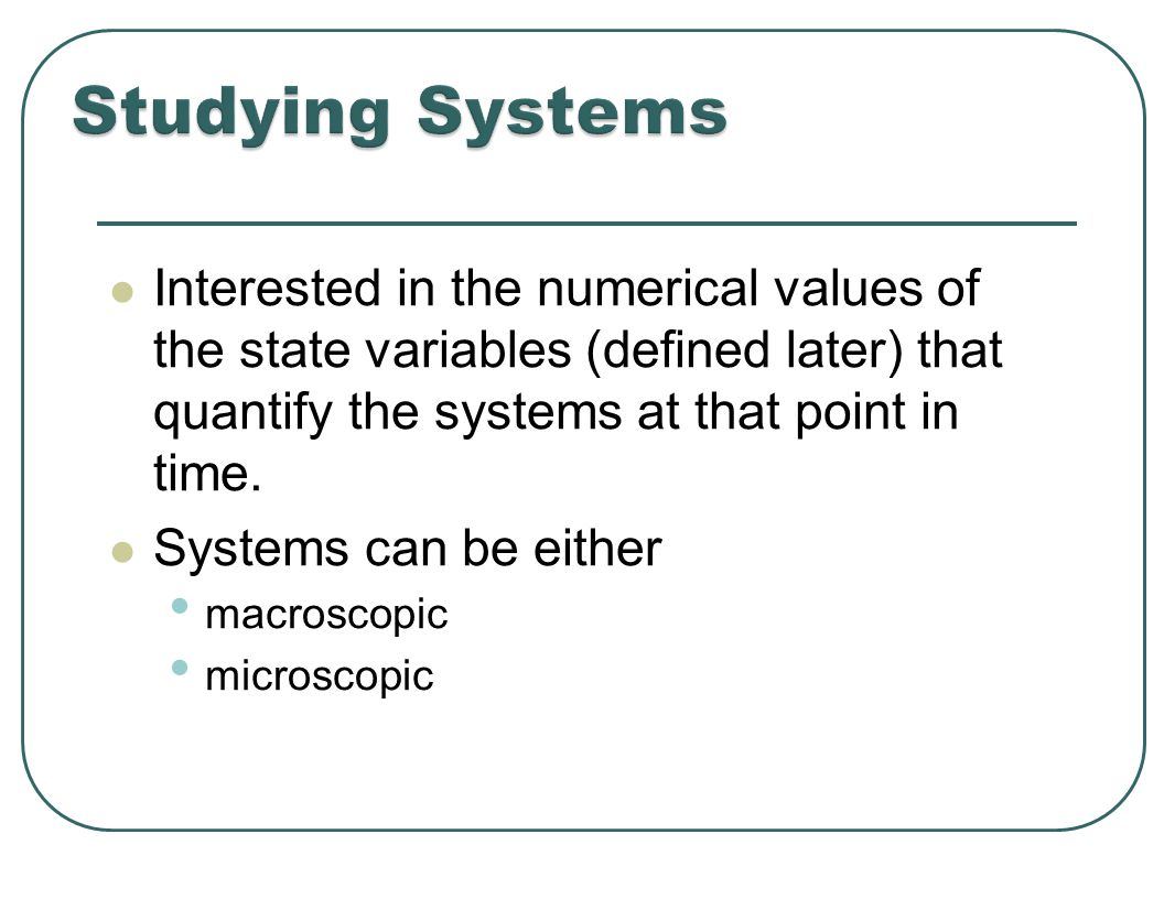 Interested in the numerical values of the state variables (defined later) that quantify the systems at that point in time.