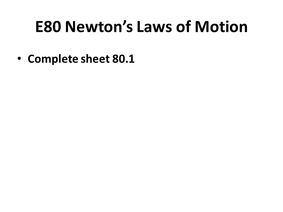 E80 Newton's Laws of Motion Complete sheet 80.1