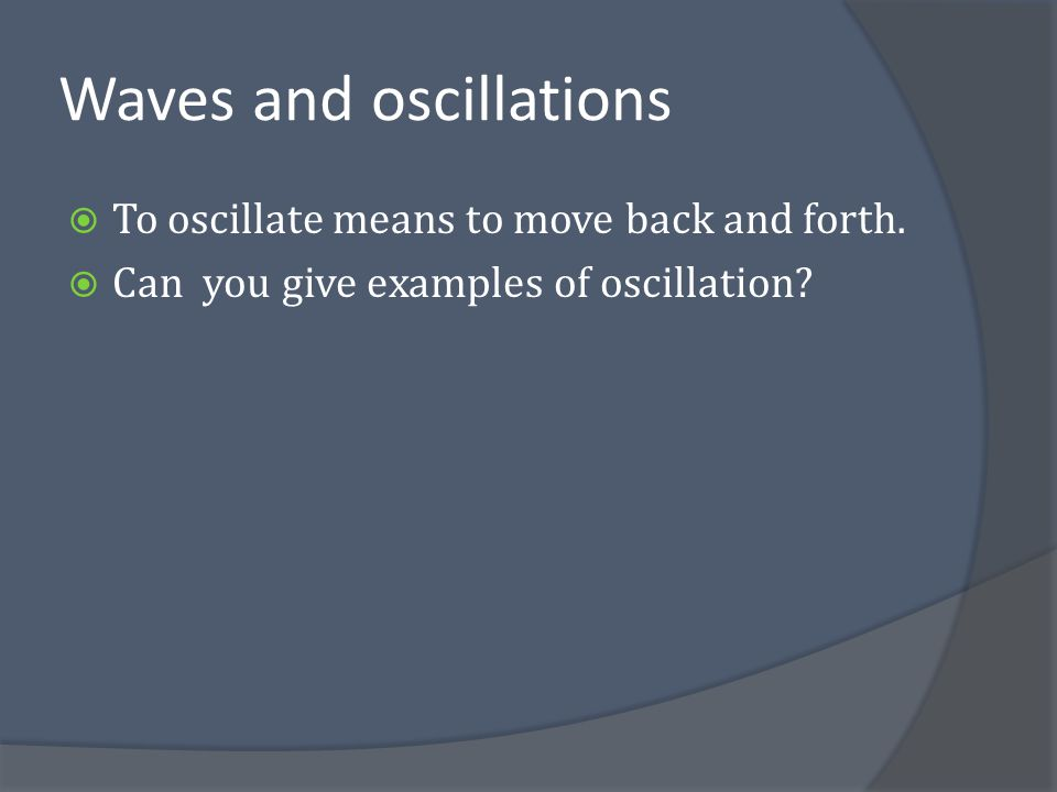 Definition of SHM Are the following oscillators simple harmonic in nature.