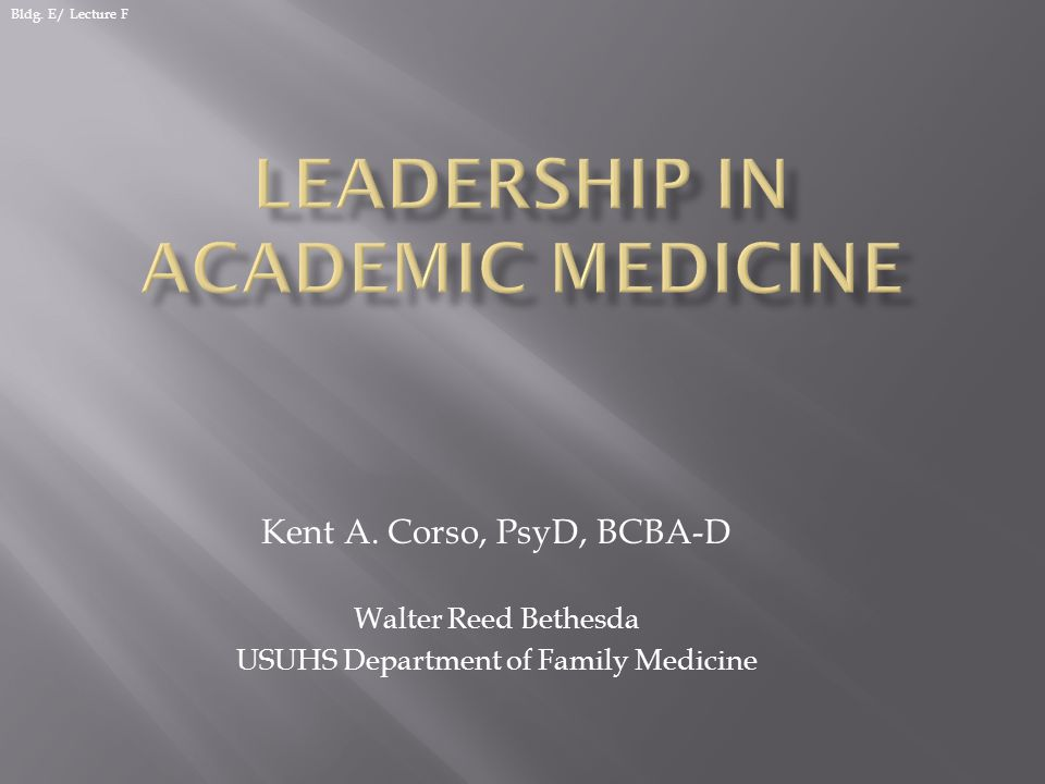 Kent A. Corso, PsyD, BCBA-D Walter Reed Bethesda USUHS Department of Family Medicine Bldg. E/ Lecture F
