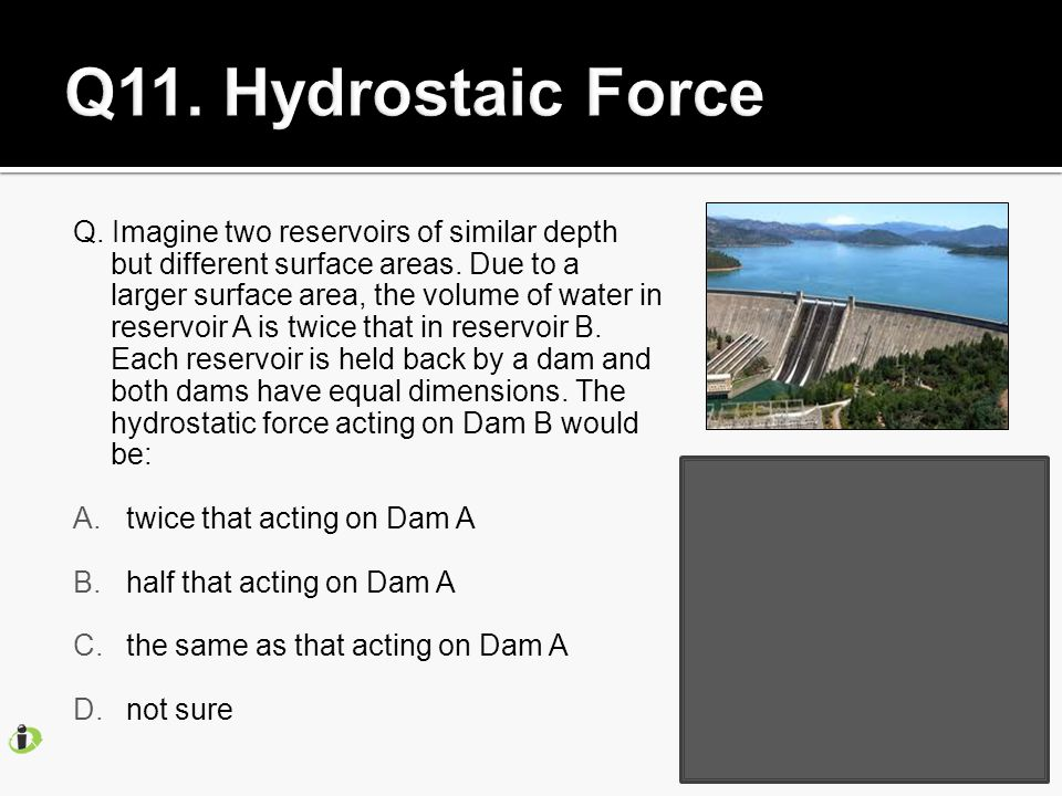 Q. Imagine two reservoirs of similar depth but different surface areas.