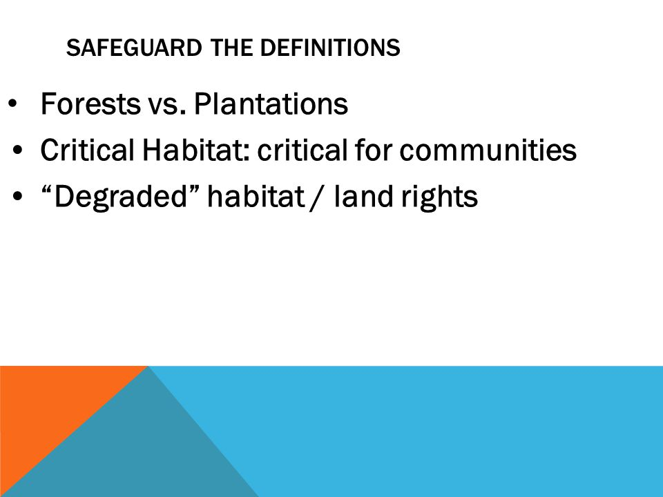 SAFEGUARD THE DEFINITIONS Forests vs.