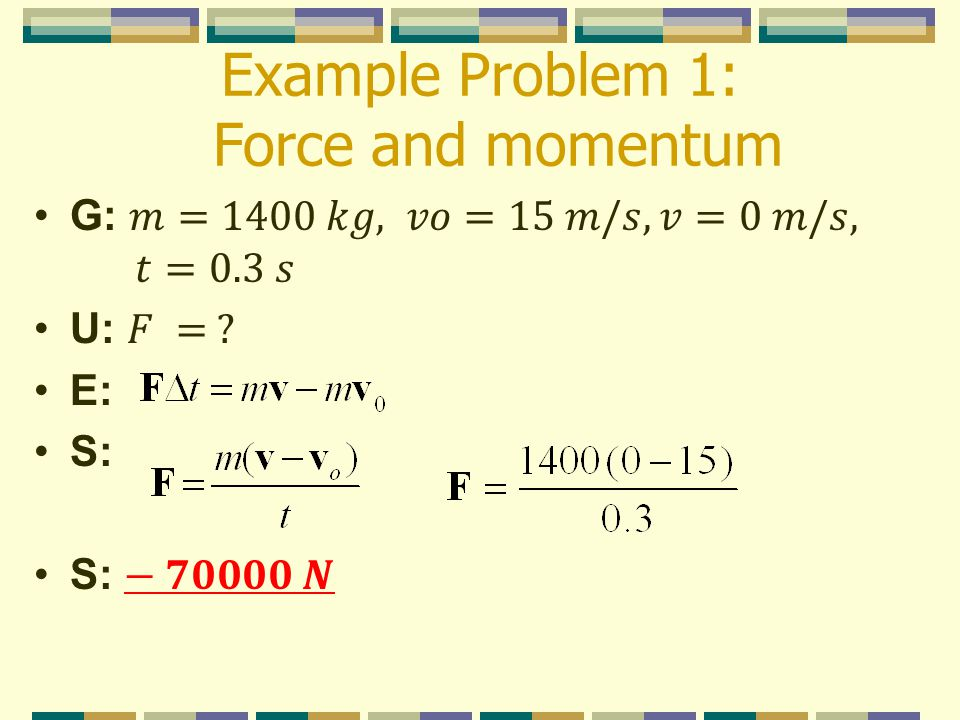 Example Problem 1: Force and momentum