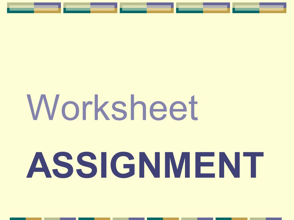 ASSIGNMENT Worksheet