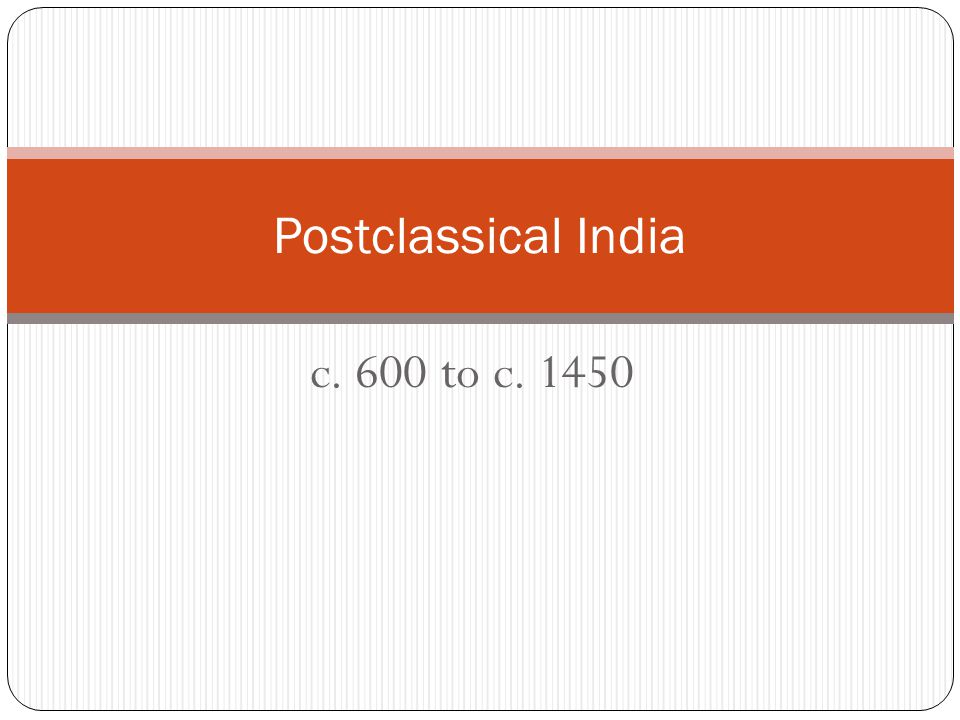 c. 600 to c. 1450 Postclassical India