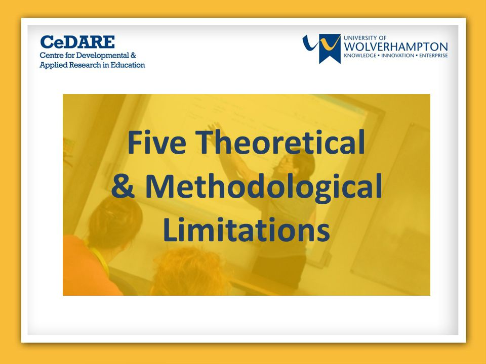 Five Theoretical & Methodological Limitations
